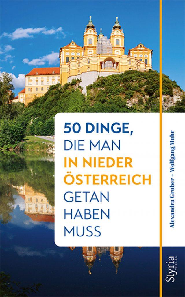 """Quelle und noch mehr Geschichten aus der Region: """"50 Dinge, die man in Niederösterreich getan haben muss"""" © Styria Verlag"""