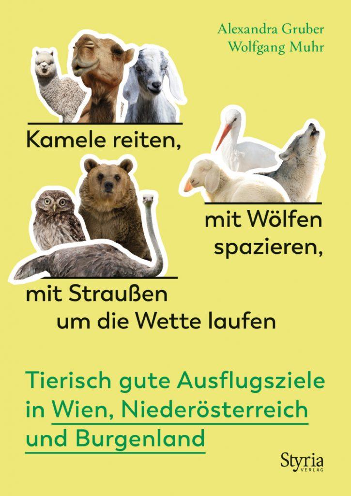 """Quelle und noch viel mehr Geschichten rund ums liebe Vieh: """"Kamele reiten, mit Wölfen spazieren, mit Straußen um die Wette laufen"""" © Styria Verlag"""